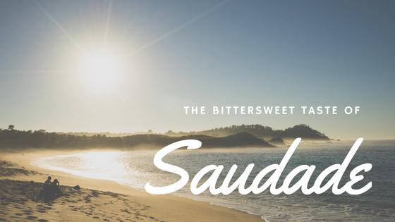 Saudade_bittersweet taste